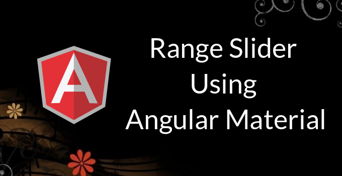 Range Slider In Angular Using Angular Material - Education For